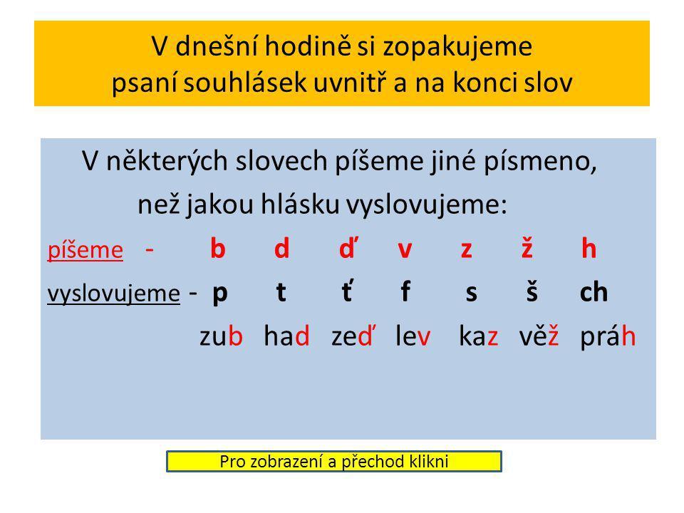 Spodoba hlásek (souhlásky uvnitř a na konci slov) Český jazyk 7. ročník Opakování z nižších ročníků