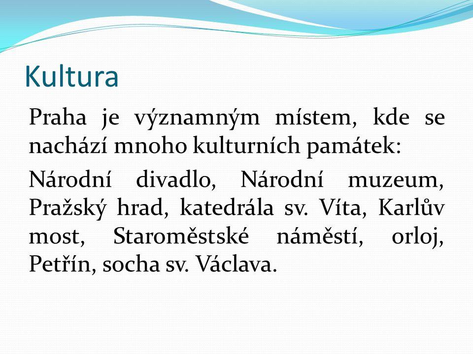 Kultura Praha je významným místem, kde se nachází mnoho kulturních památek: Národní divadlo, Národní muzeum, Pražský hrad, katedrála sv. Víta, Karlův