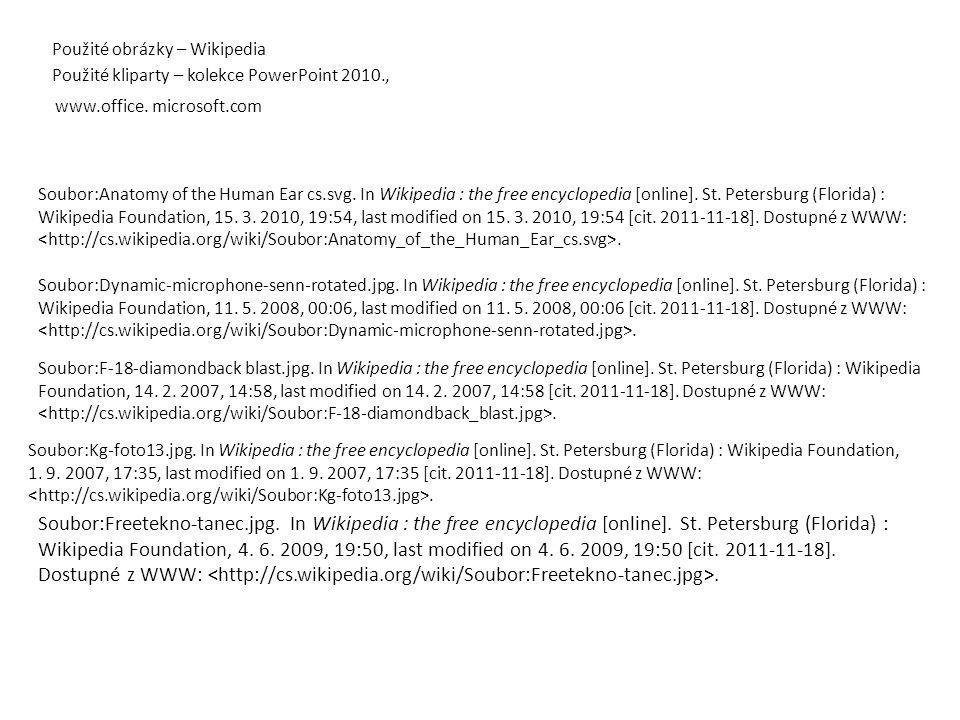 Použité obrázky – Wikipedia Použité kliparty – kolekce PowerPoint 2010., Soubor:Anatomy of the Human Ear cs.svg. In Wikipedia : the free encyclopedia