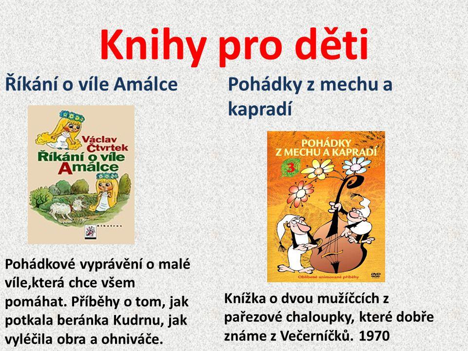 Knihy pro děti Pohádkové vyprávění o malé víle,která chce všem pomáhat. Příběhy o tom, jak potkala beránka Kudrnu, jak vyléčila obra a ohniváče. Říkán