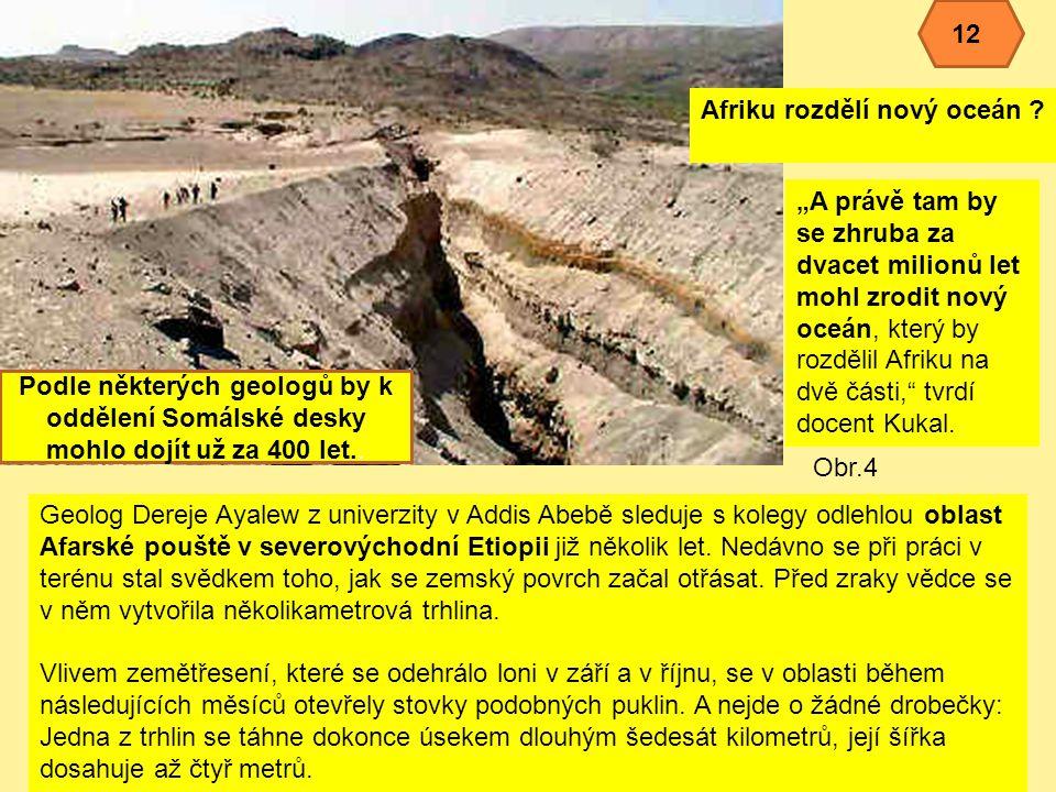 Geolog Dereje Ayalew z univerzity v Addis Abebě sleduje s kolegy odlehlou oblast Afarské pouště v severovýchodní Etiopii již několik let.