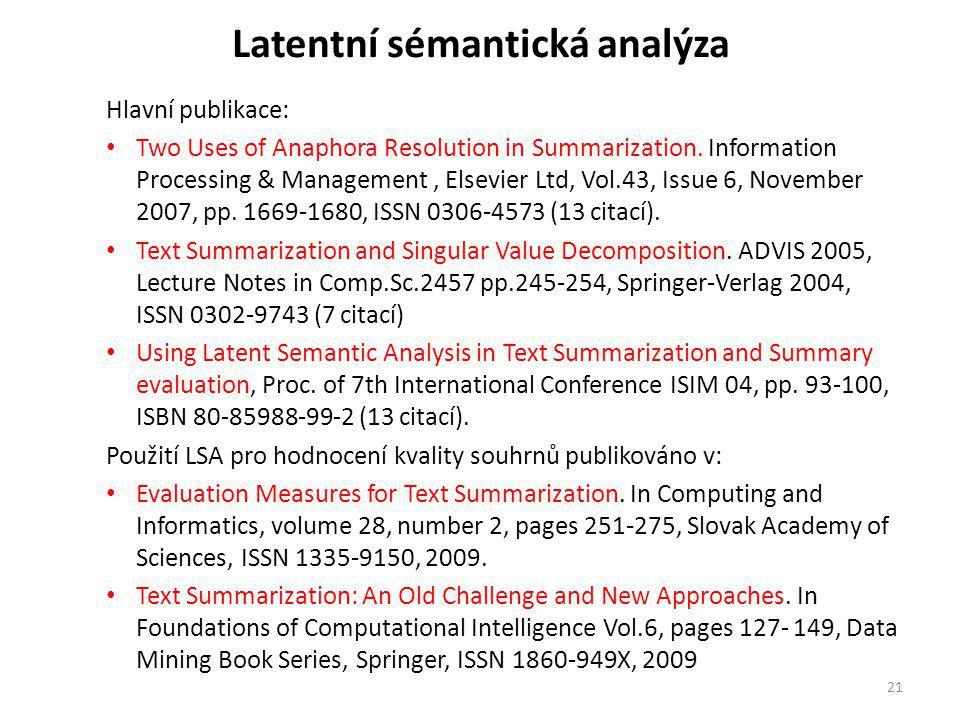 Latentní sémantická analýza Hlavní publikace: Two Uses of Anaphora Resolution in Summarization.
