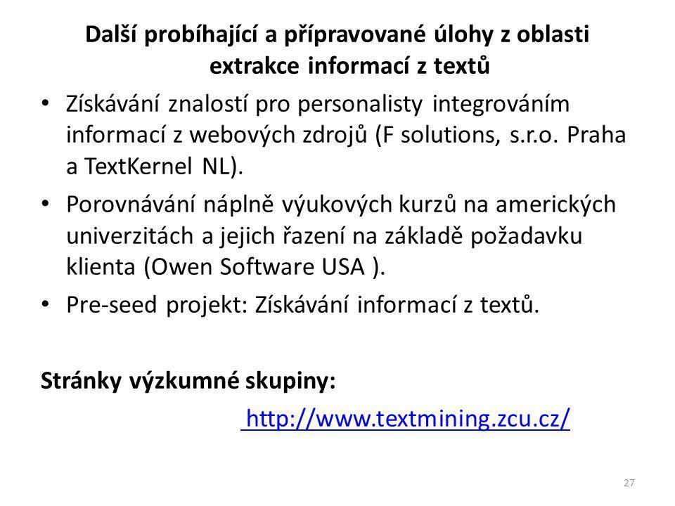 Další probíhající a přípravované úlohy z oblasti extrakce informací z textů Získávání znalostí pro personalisty integrováním informací z webových zdrojů (F solutions, s.r.o.