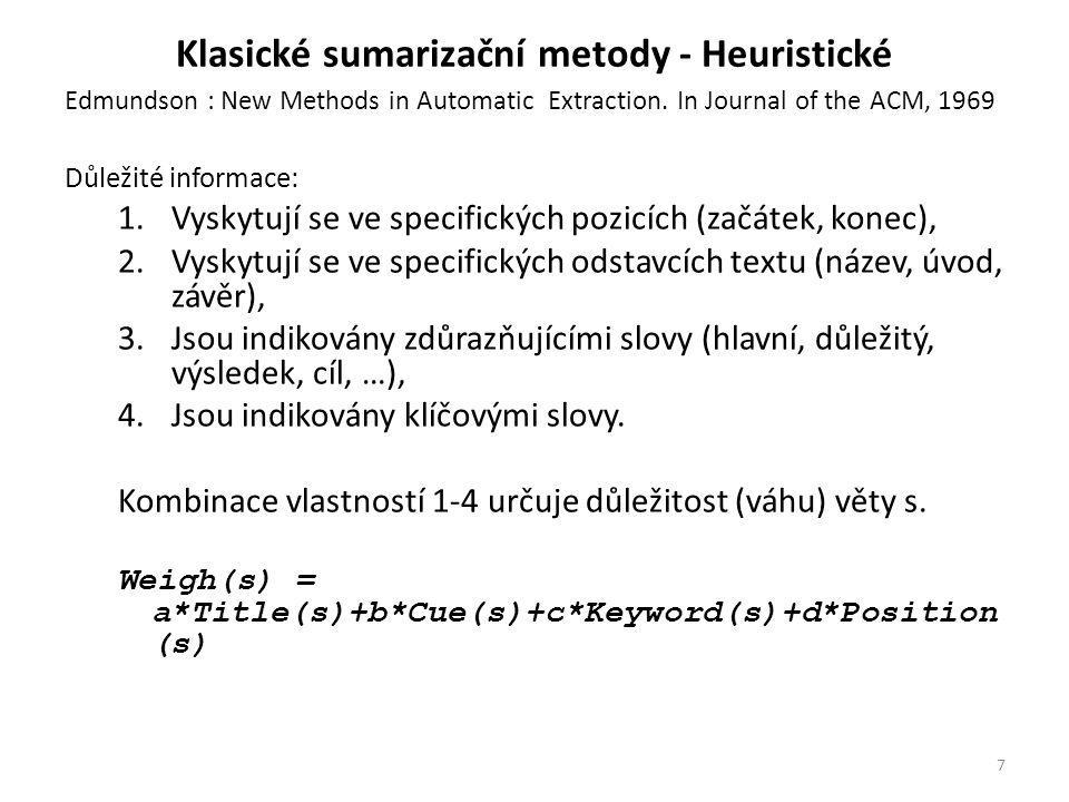Klasické sumarizační metody - Heuristické Edmundson : New Methods in Automatic Extraction.