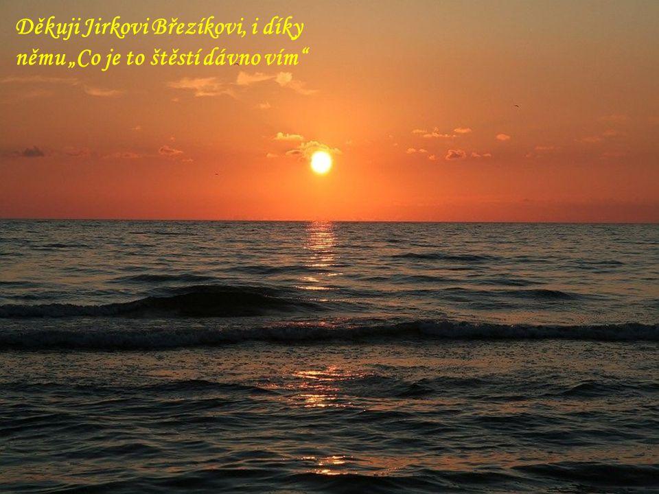 Děkuji právě Tobě, že jsi nejenom mé Sluníčko a že tak nádherně svítíš