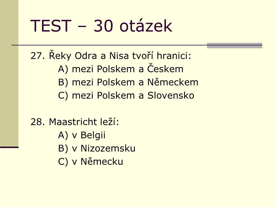 TEST – 30 otázek 27.