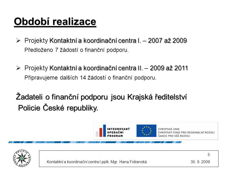 30.9. 2009Kontaktní a koordinační centra l pplk. Mgr.