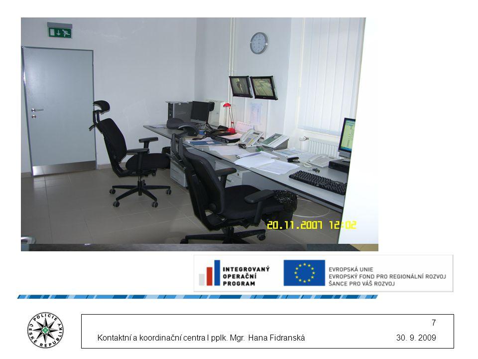30. 9. 2009Kontaktní a koordinační centra l pplk. Mgr. Hana Fidranská 7