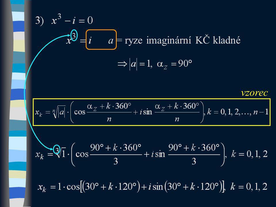 a = ryze imaginární KČ kladné vzorec