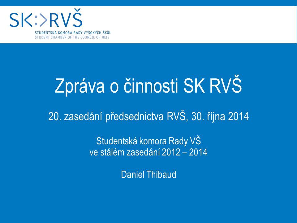 Zpráva o činnosti SK RVŠ 20. zasedání předsednictva RVŠ, 30.