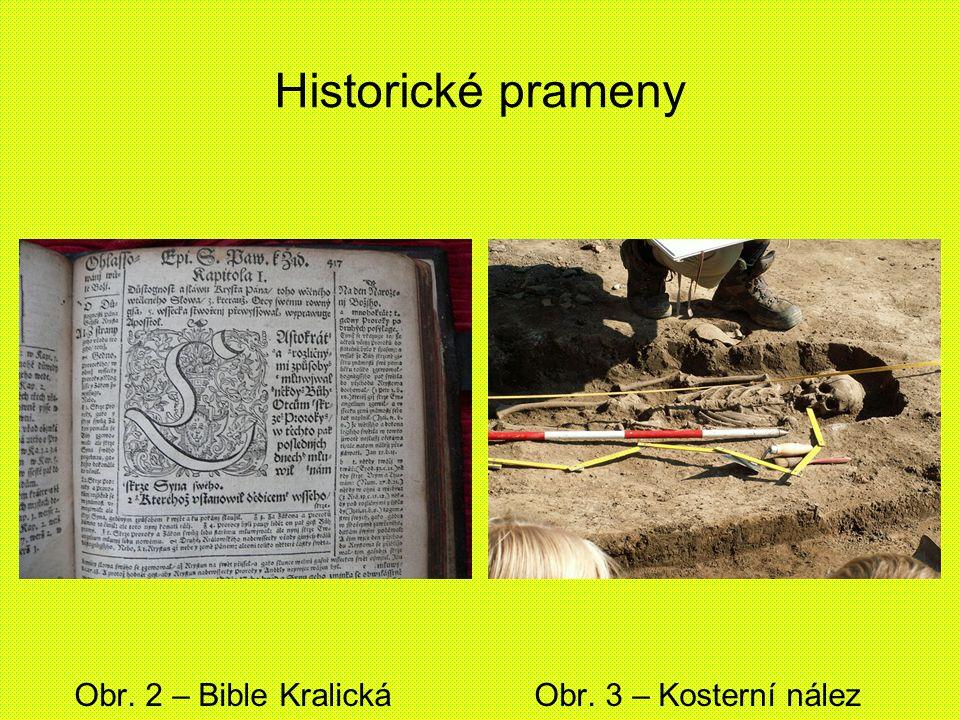 Historické prameny Obr. 2 – Bible Kralická Obr. 3 – Kosterní nález