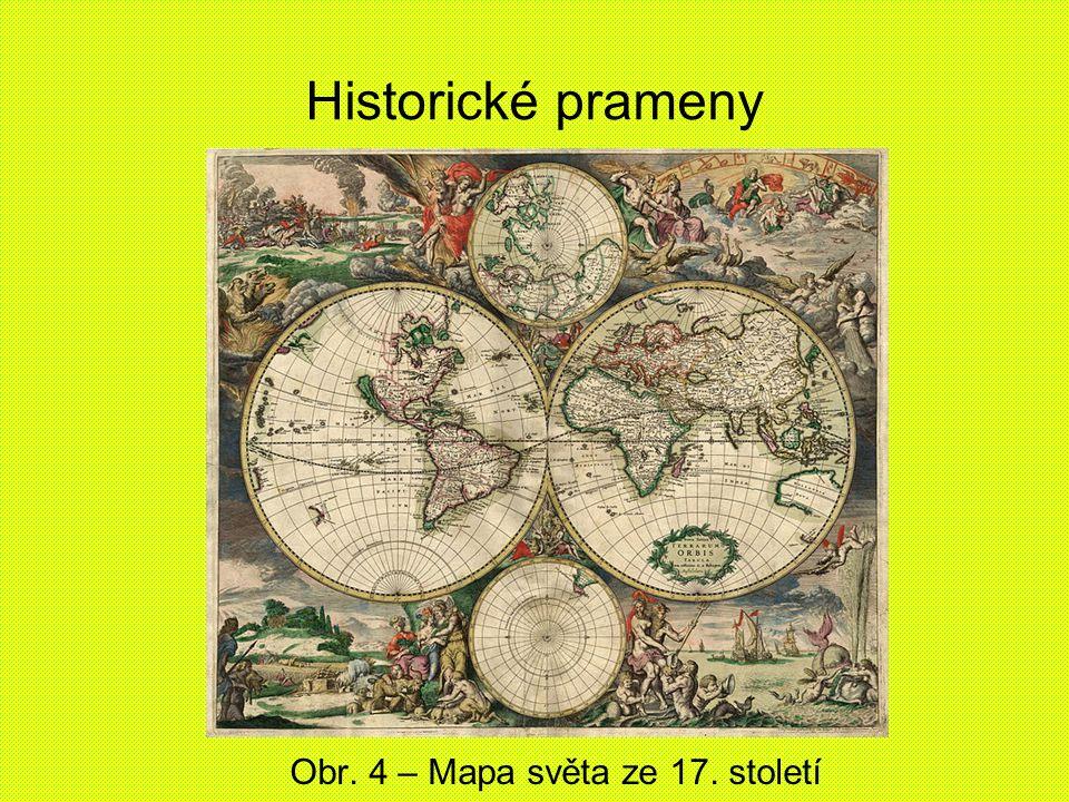 Historické prameny Obr. 4 – Mapa světa ze 17. století