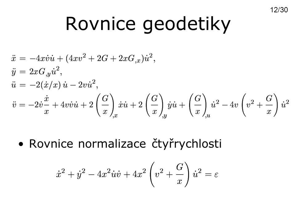 Rovnice geodetiky Rovnice normalizace čtyřrychlosti 12/30