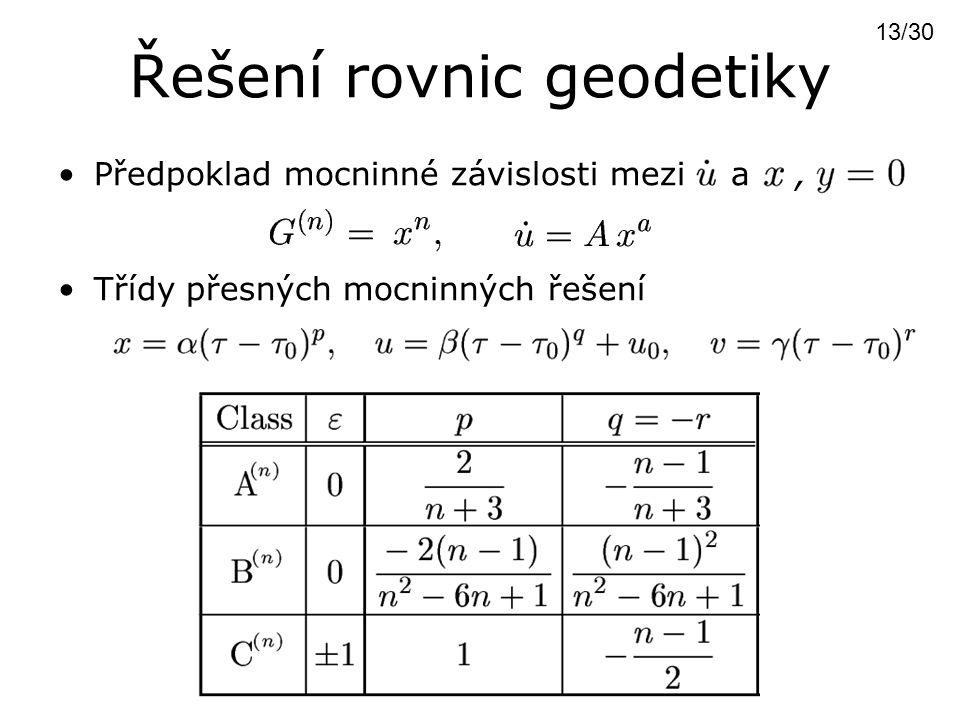Řešení rovnic geodetiky Předpoklad mocninné závislosti mezi a, Třídy přesných mocninných řešení 13/30