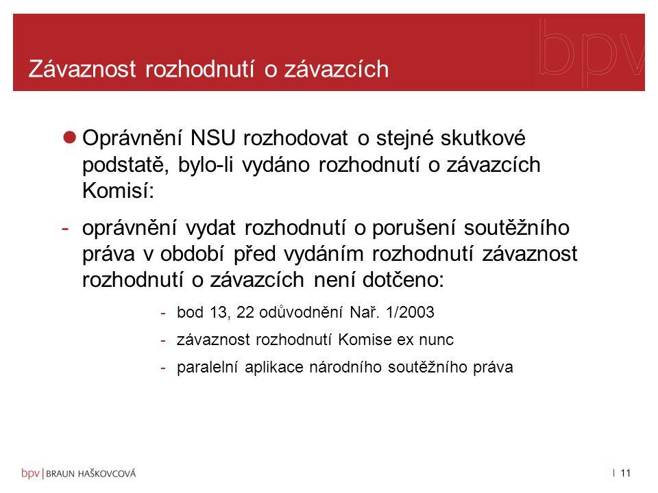 l 10 Závaznost rozhodnutí o závazcích Pouze podle obecných principů dle čl.