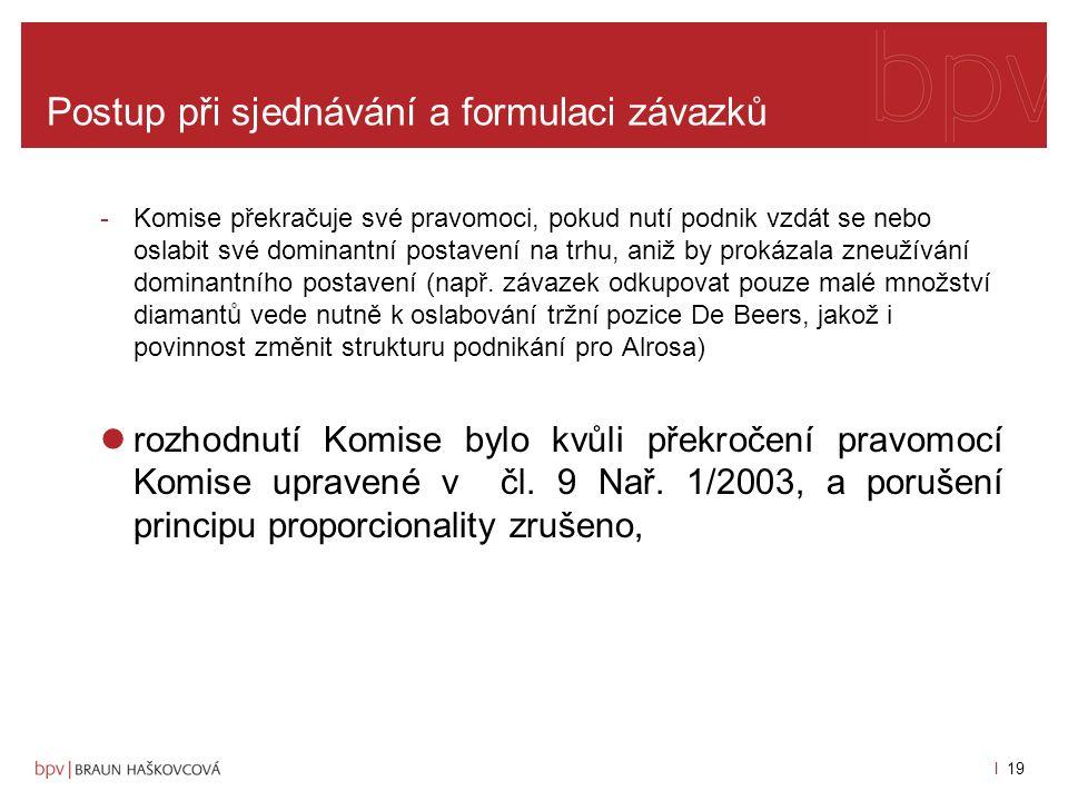 l 18 Postup při sjednávání a formulaci závazků Rozhodnutí SPI ve věci Alrosa v. Komise ES, ze dne 11. července 2007, T-170/06: -žaloba podána společno