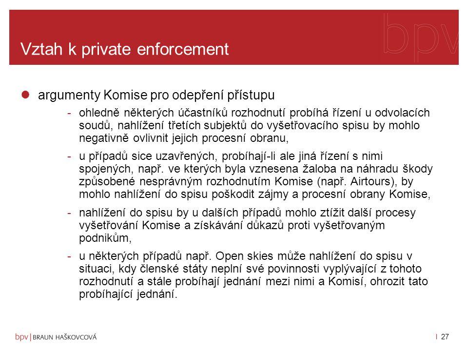 l 26 Vztah k private enforcement na rozhodnutí navazují další rozhodnutí z poslední doby zejména rozhodnutí ve věci T-36/04 ze dne 12.