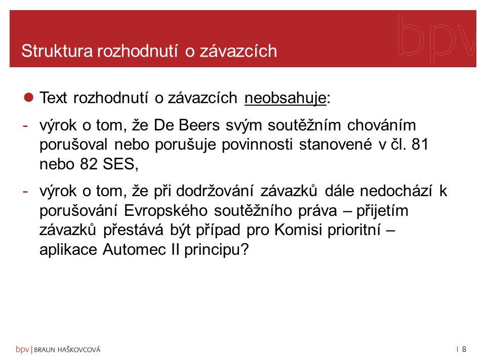 l 7l 7 Struktura rozhodnutí o závazcích Text rozhodnutí o závazcích obsahuje: -charakteristika vyšetřovaných podniků, -historie průběhu vyšetřování Ko