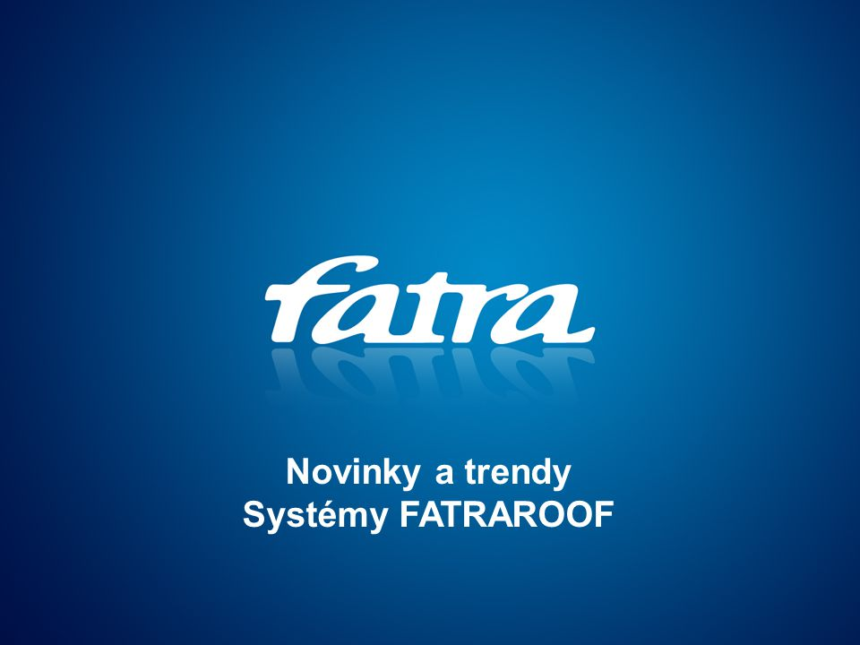 Novinky a trendy Systémy FATRAROOF