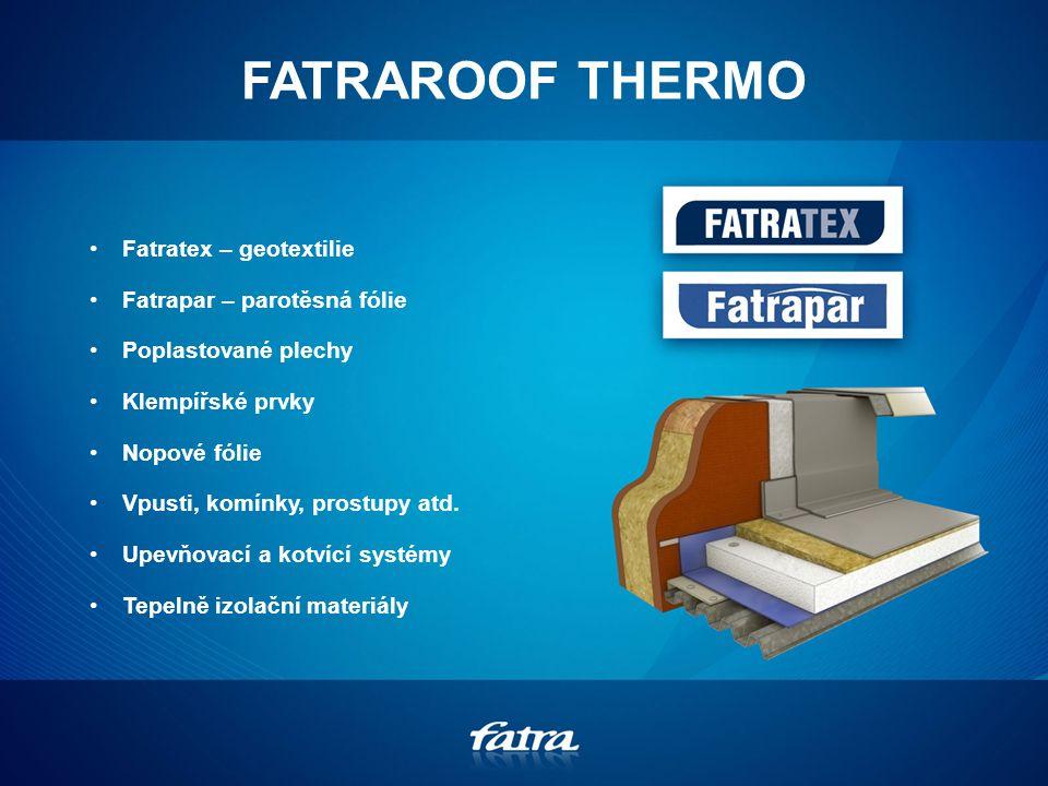 FATRAROOF THERMO Fatratex – geotextilie Fatrapar – parotěsná fólie Poplastované plechy Klempířské prvky Nopové fólie Vpusti, komínky, prostupy atd.