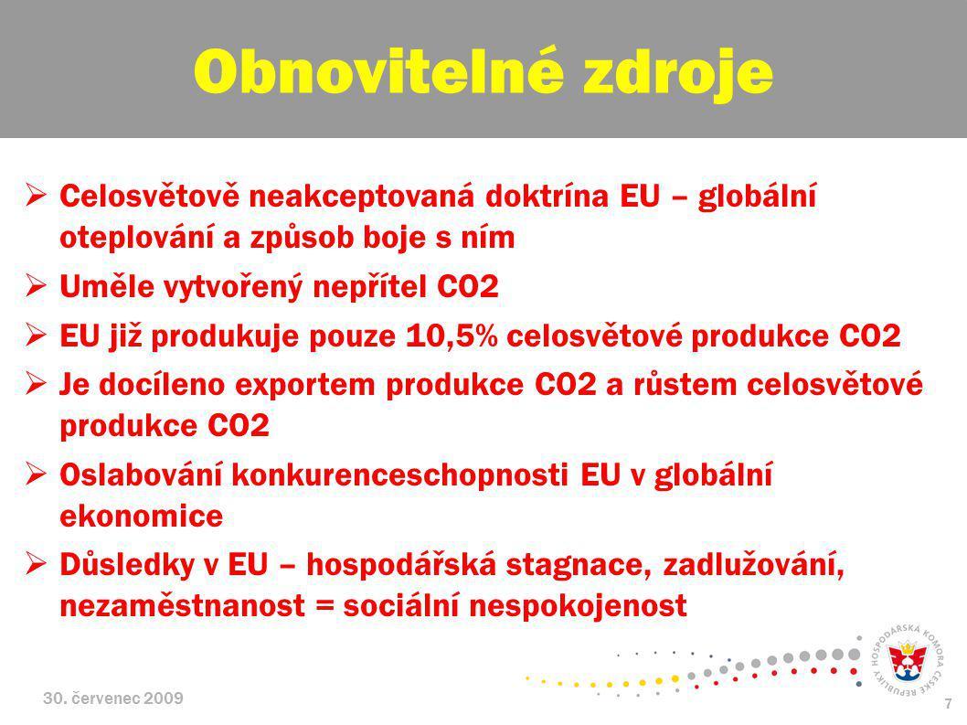 30. červenec 2009 7  Celosvětově neakceptovaná doktrína EU – globální oteplování a způsob boje s ním  Uměle vytvořený nepřítel CO2  EU již produkuj