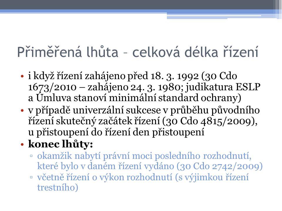 Přiměřená lhůta – celková délka řízení i když řízení zahájeno před 18. 3. 1992 (30 Cdo 1673/2010 – zahájeno 24. 3. 1980; judikatura ESLP a Úmluva stan