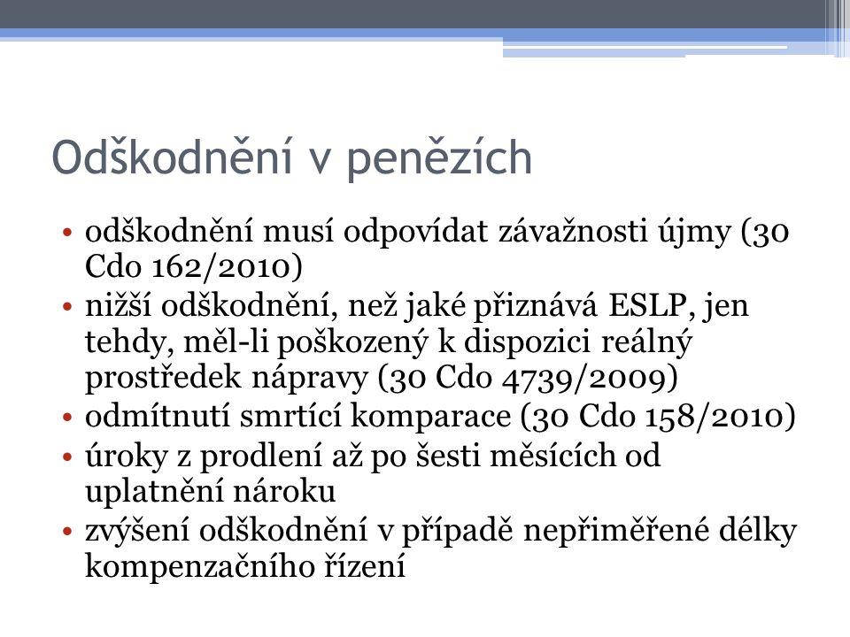 Odškodnění v penězích odškodnění musí odpovídat závažnosti újmy (30 Cdo 162/2010) nižší odškodnění, než jaké přiznává ESLP, jen tehdy, měl-li poškozen