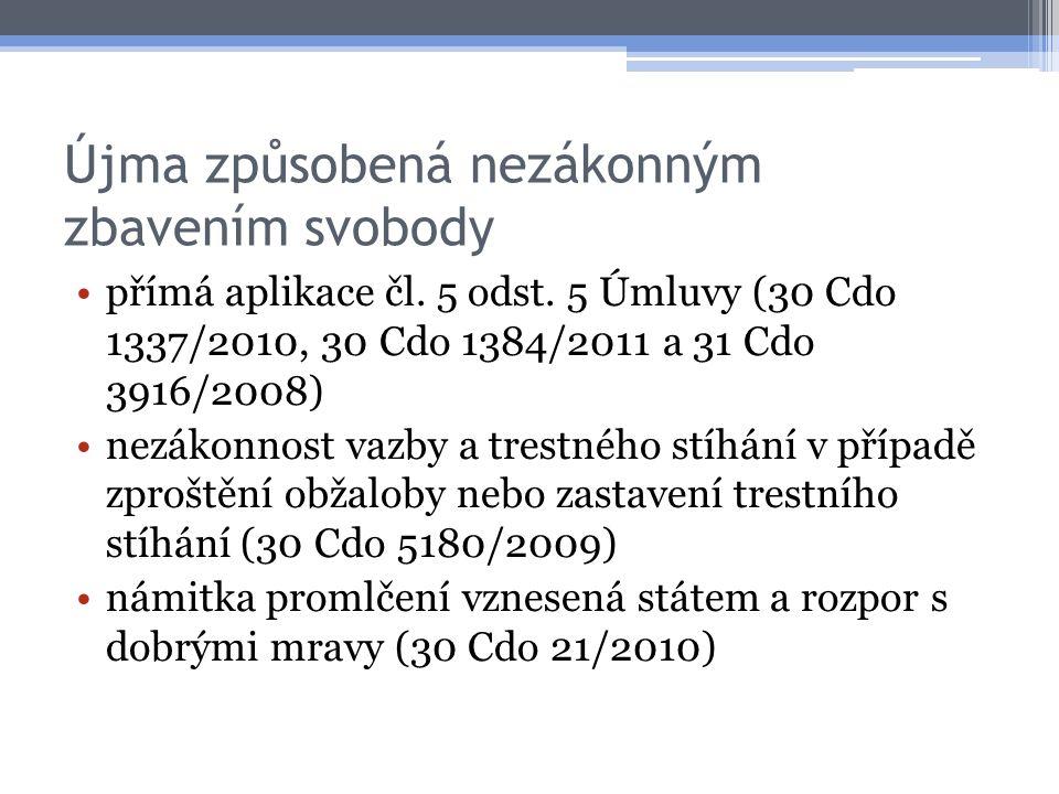 Újma způsobená nezákonným zbavením svobody přímá aplikace čl. 5 odst. 5 Úmluvy (30 Cdo 1337/2010, 30 Cdo 1384/2011 a 31 Cdo 3916/2008) nezákonnost vaz
