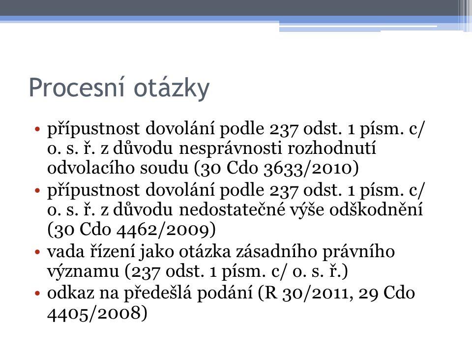 Procesní otázky přípustnost dovolání podle 237 odst. 1 písm. c/ o. s. ř. z důvodu nesprávnosti rozhodnutí odvolacího soudu (30 Cdo 3633/2010) přípustn