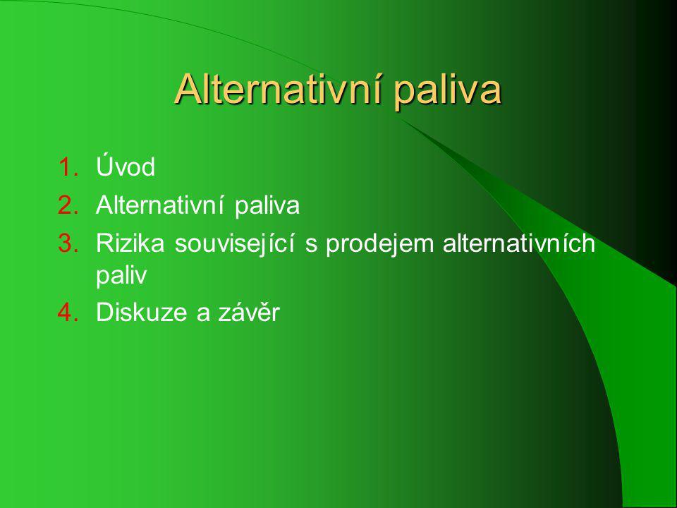 Alternativní paliva 1.Úvod 2.Alternativní paliva 3.Rizika související s prodejem alternativních paliv 4.Diskuze a závěr