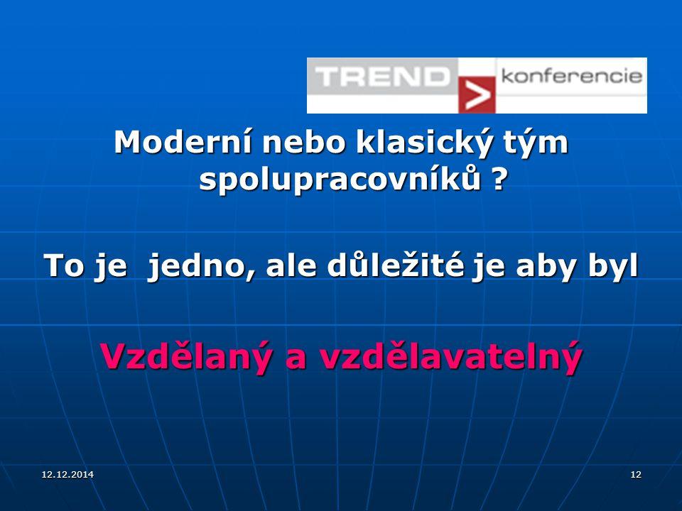 12.12.201412 Moderní nebo klasický tým spolupracovníků .