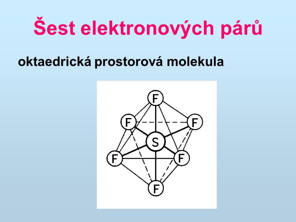 Šest elektronových párů oktaedrická prostorová molekula