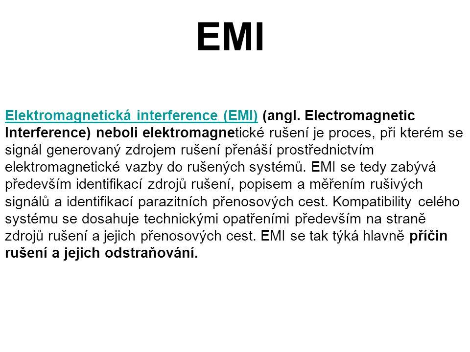 EMI Elektromagnetická interference (EMI)Elektromagnetická interference (EMI) (angl. Electromagnetic Interference) neboli elektromagnetické rušení je p