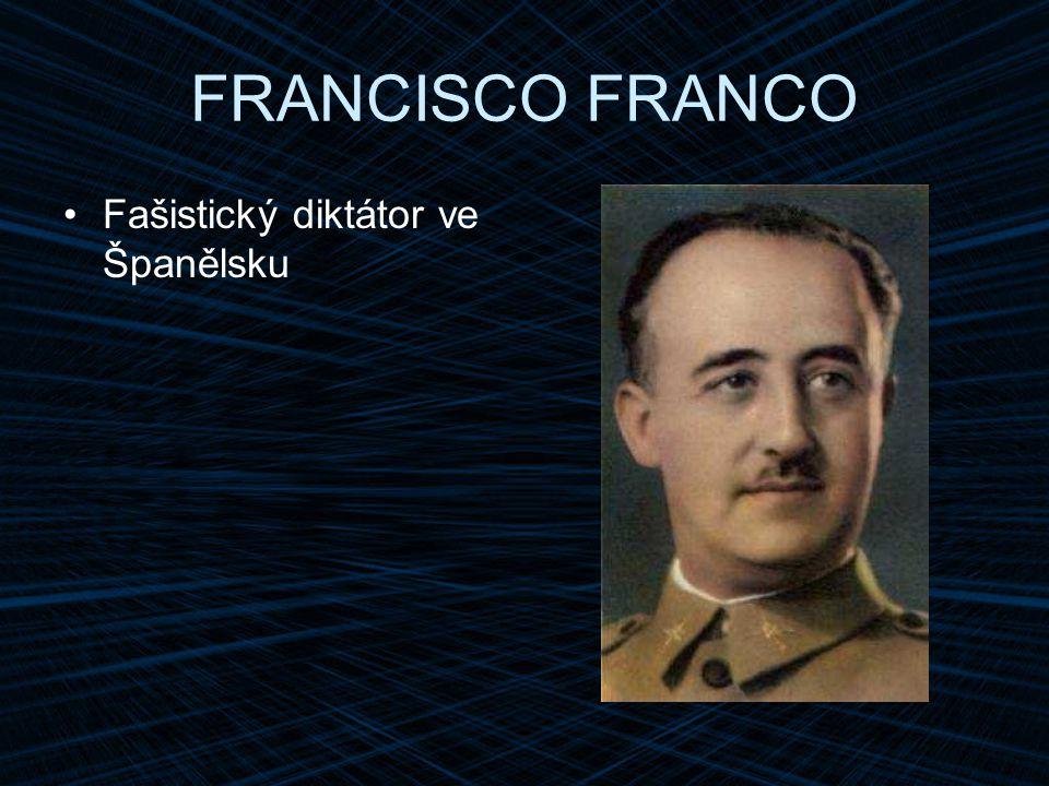 FRANCISCO FRANCO Fašistický diktátor ve Španělsku