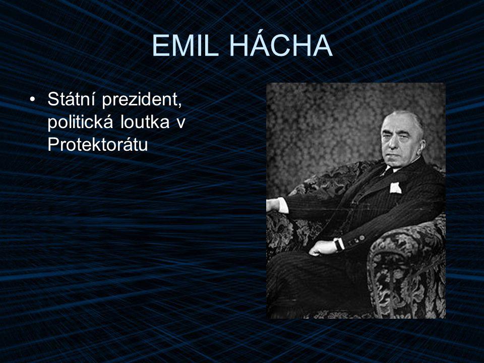 EMIL HÁCHA Státní prezident, politická loutka v Protektorátu