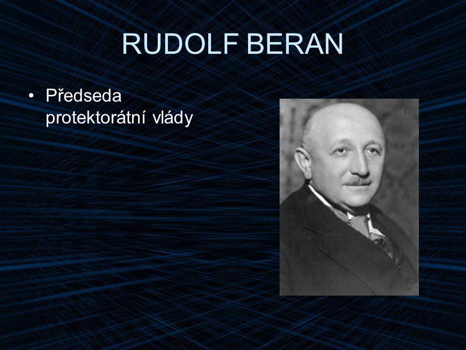 RUDOLF BERAN Předseda protektorátní vlády