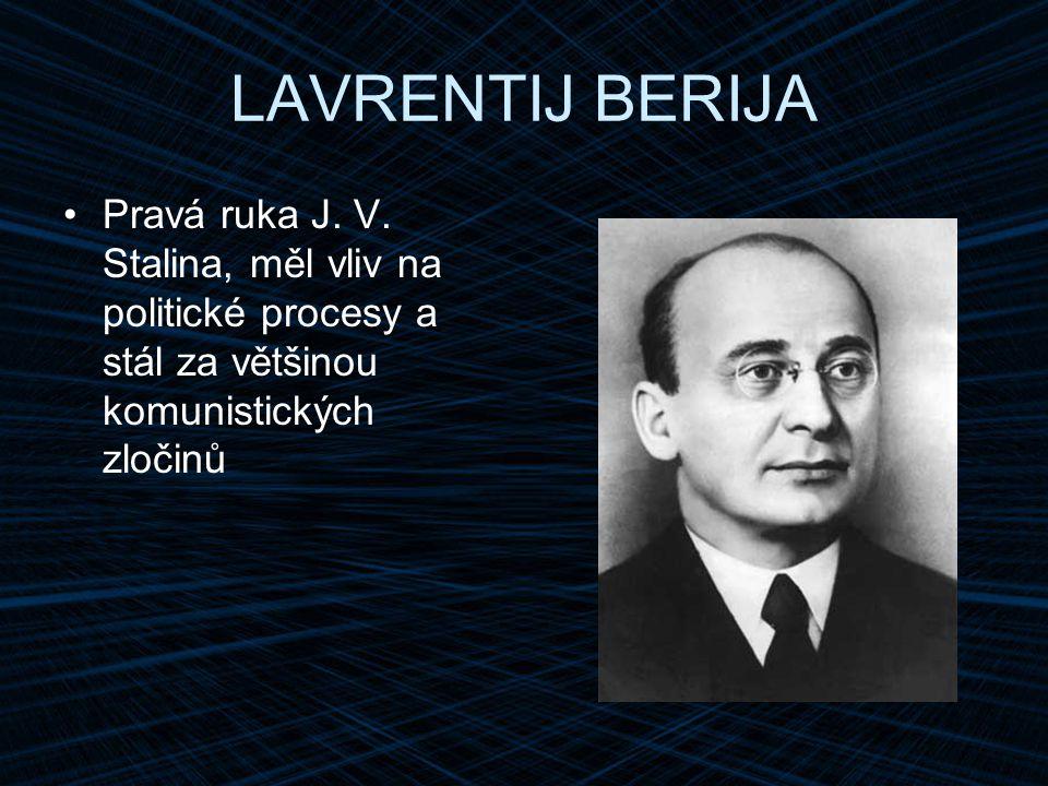 LAVRENTIJ BERIJA Pravá ruka J.V.