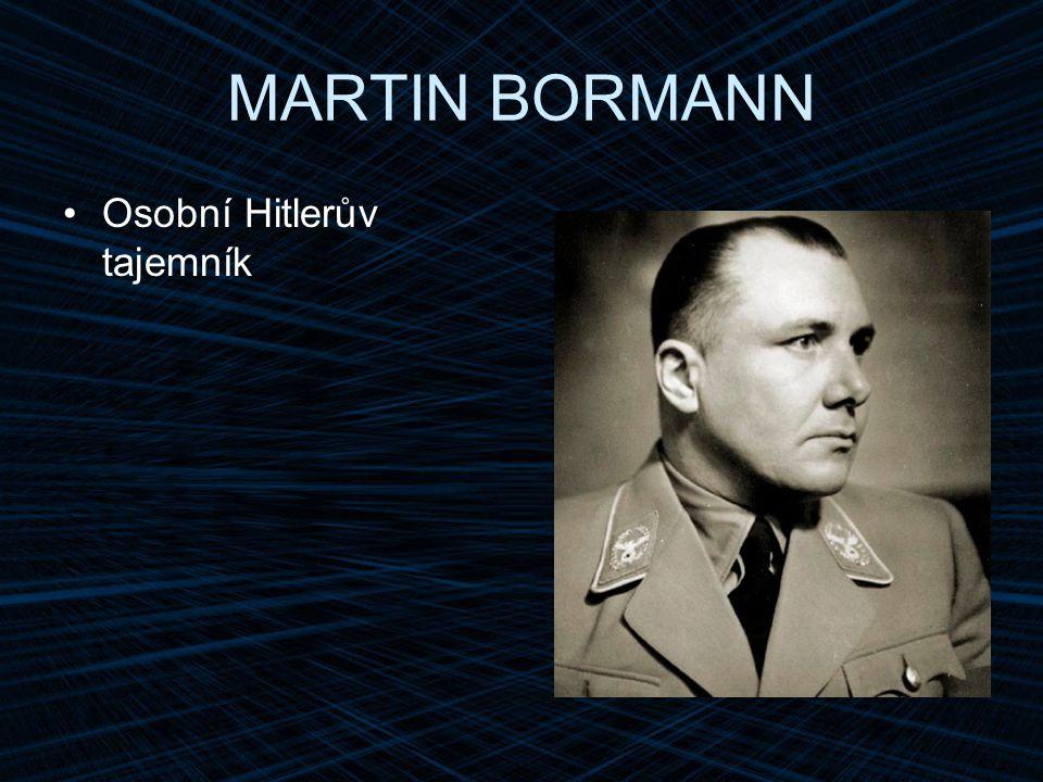 MARTIN BORMANN Osobní Hitlerův tajemník