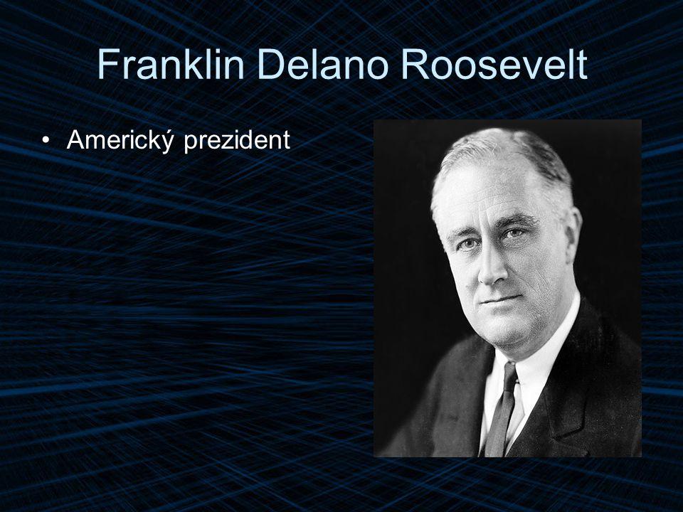 Franklin Delano Roosevelt Americký prezident