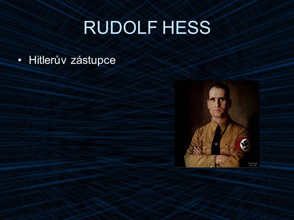 RUDOLF HESS Hitlerův zástupce