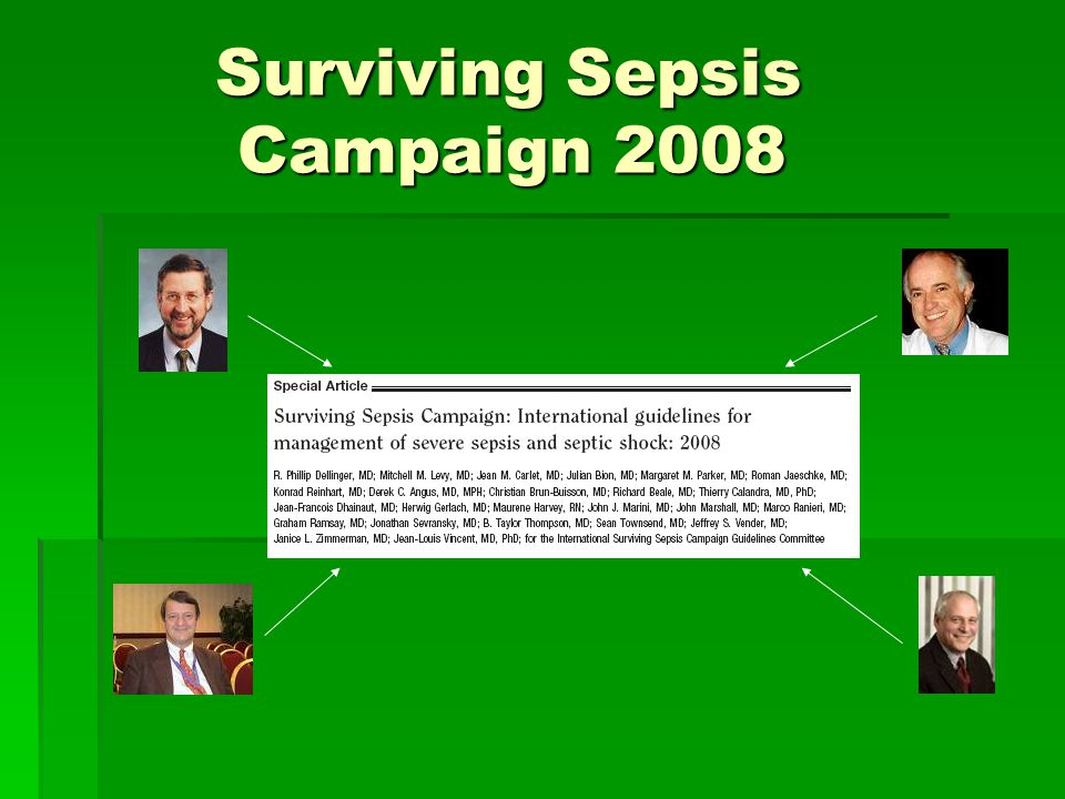 Surviving Sepsis Campaign 2008 Surviving Sepsis Campaign 2008