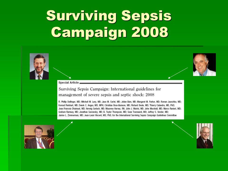 Surviving Sepsis Campaign 2008 Surviving Sepsis Campaign 2008