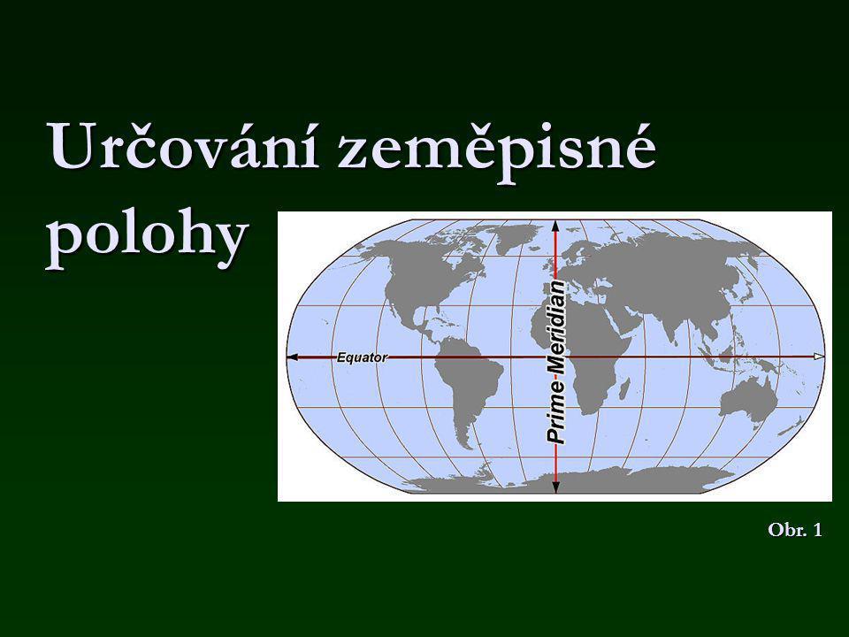 Určování zeměpisné polohy Obr. 1