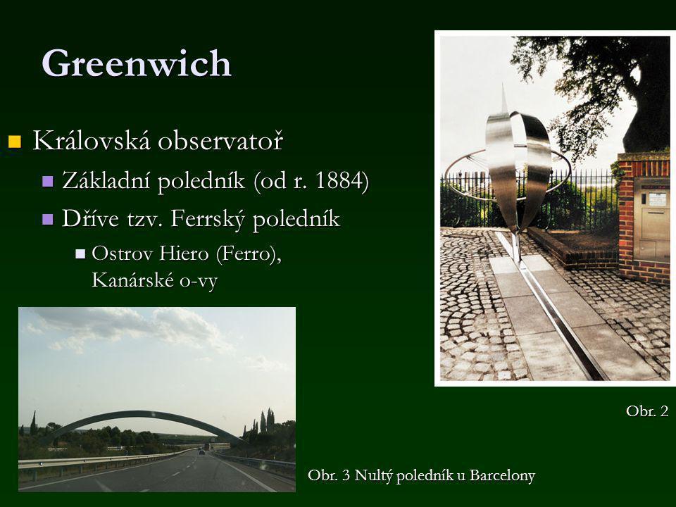 Greenwich Královská observatoř Královská observatoř Základní poledník (od r.