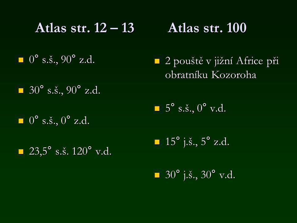 Atlas str.12 – 13 Atlas str. 100 0° s.š., 90° z.d.