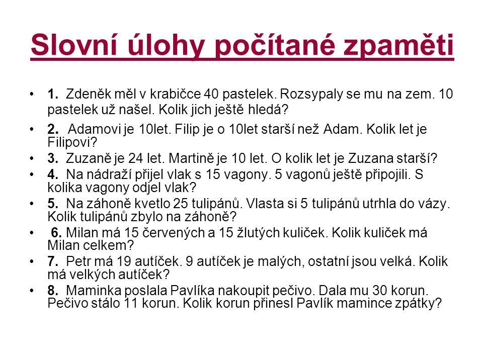 Kontrola: 1.Zdeněk ještě hledá 30 pastelek. 2. Filipovi je 20let.