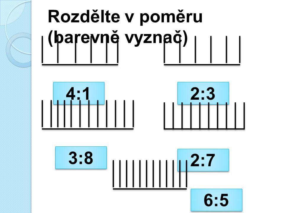 Rozdělte v poměru (barevně vyznač) 4:1 2:3 3:8 2:7 6:5