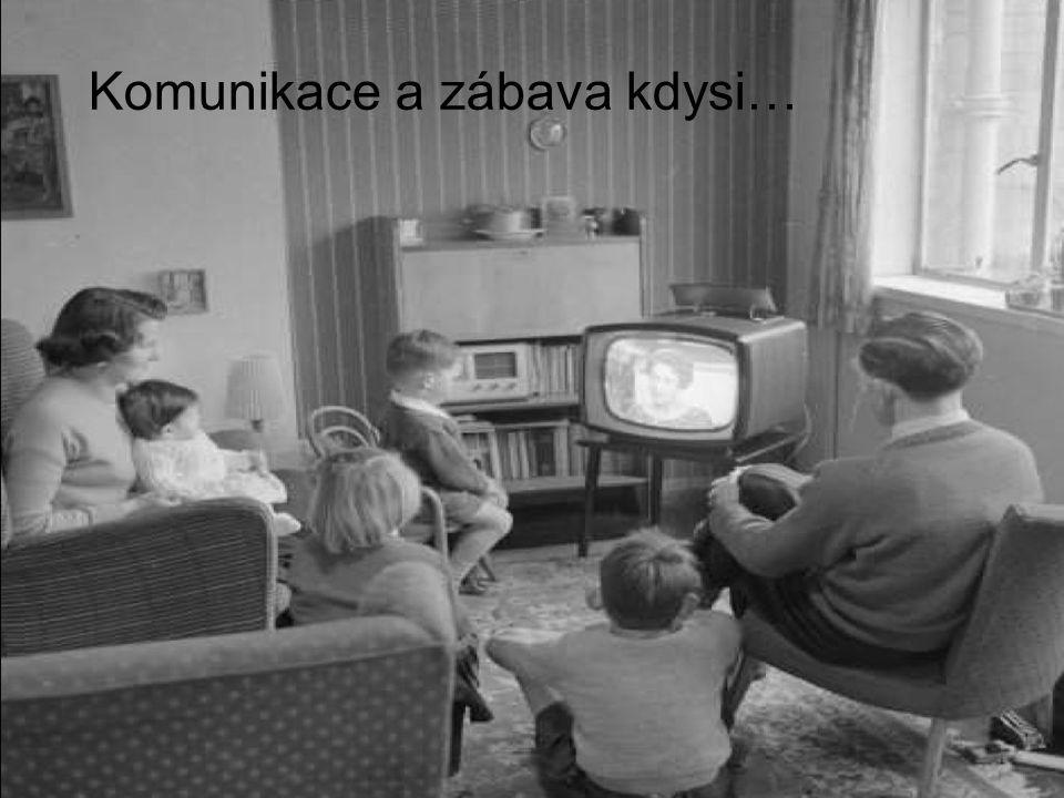 Komunikace a zábava kdysi…