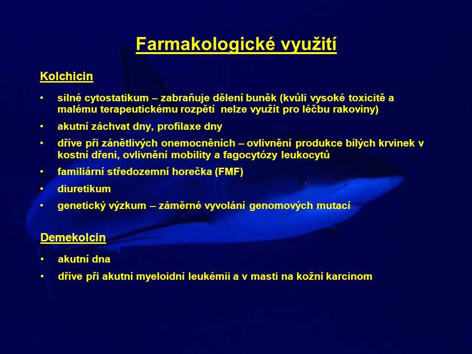 Farmakologické využití Kolchicin silné cytostatikum – zabraňuje dělení buněk (kvůli vysoké toxicitě a malému terapeutickému rozpětí nelze využít pro l