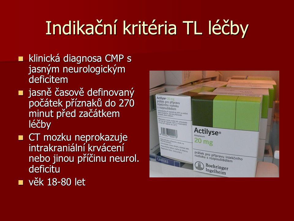 Indikační kritéria TL léčby klinická diagnosa CMP s jasným neurologickým deficitem klinická diagnosa CMP s jasným neurologickým deficitem jasně časově